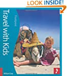 Travel with Kids: The Definitive Guid...