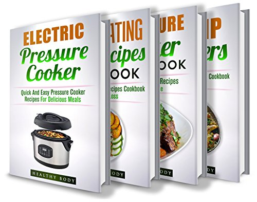 Electric Pressure Cooker: Dump Dinners: Pressure Cooker: Clean Eating: Box Set: The Complete Healthy And Delicious Recipes Cookbook Box Set(15+ Free Books ... Crockpot, Slow Cooker, Soup, Meals) by Healthy Body, ReaderseBookClub