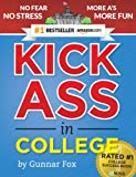 img - for Kick Ass in College: A Guerrilla Guide to College Success | Top-Rated How to Study in College Book | 77 Ninja Study Skills Tips and Career Strategies | Motivational for College Students book / textbook / text book