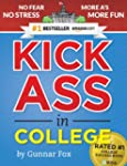 Kick Ass in College: A Guerrilla Guid...