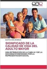 Significado de la Calidad de Vida del Adulto Mayor: Una Retribución