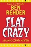 img - for By Ben Rehder Flat Crazy: Blanco County Mysteries [Paperback] book / textbook / text book