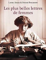 Les Plus Belles Lettres De Femmes Laure Adler Babelio