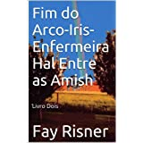 Fim do Arco-Iris-Enfermeira Hal Entre as Amish
