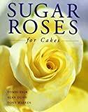 img - for Sugar Roses for Cakes by Peck, Tombi, Dunn, Alan, Warren, Tony (2002) Hardcover book / textbook / text book