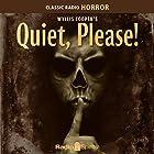 Wyllis Cooper's Quiet, Please! Radio/TV von Wyllis Cooper Gesprochen von: Ernest Chappell
