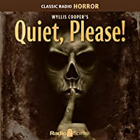 Wyllis Cooper's Quiet, Please! audio book