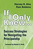 img - for If I Only Knew...: Success Strategies for Navigating the Principalship book / textbook / text book