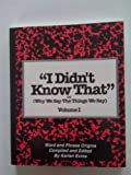 img - for I Didn't Know That: Or Why We Say the Things We Say book / textbook / text book