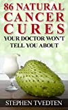 86 Natural Cancer Cures Your Doctor Wont Tell You About