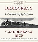 Democracy: Stories from the Long Road to Freedom Hörbuch von Condoleezza Rice Gesprochen von: Grace Angela Henry