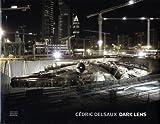 Cedric Delsaux: Dark Lens