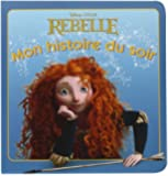 Rebelle, Mon histoire du soir