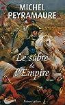 Le Sabre de l'Empire par Peyramaure