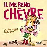 vignette de 'Il me rend chèvre (Jeanne Willis)'