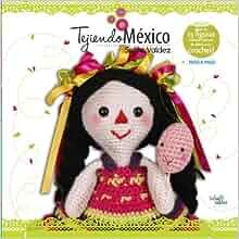 Tejiendo Mexico: Figuras representativas de Mexico en crochet (Spanish