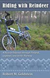 img - for Riding With Reindeer: A Bicycle Odyssey Through Finland, Lapland, and Arctic Norway book / textbook / text book