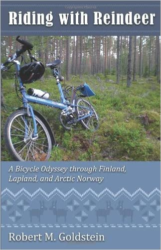 Riding With Reindeer: A Bicycle Odyssey Through Finland, Lapland, and Arctic Norway
