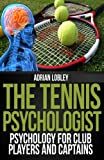 img - for The Tennis Psychologist: Psychology for Club Players and Captains book / textbook / text book