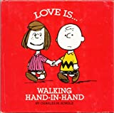 Love is walking hand-in-hand