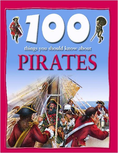 Pirates (100 Things You Should Know About...)