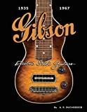 Gibson Electric Steel Guitars: 1935-1967 (1423457021) by Duchossoir, A. R.