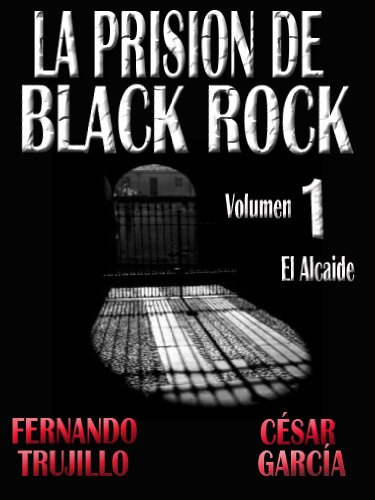 La prisión de Black Rock. El alcaide (La prisión de Black Rock (Spanish Edition))