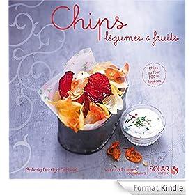 Chips l�gumes et fruits - Variations gourmandes