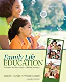 Family Life Education: Principles and Practices for Effective Outreach [Paperback] [2010] Second Edition Ed. Stephen F. Duncan, H. (Harold) Wallace Goddard