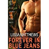 Forever In Blue Jeans (Blue Jeans and Hard Hats) ~ Lissa Matthews