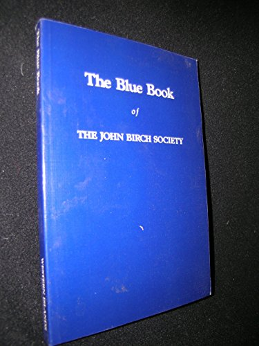 The Blue Book of the John Birch Society, by Robert Welch