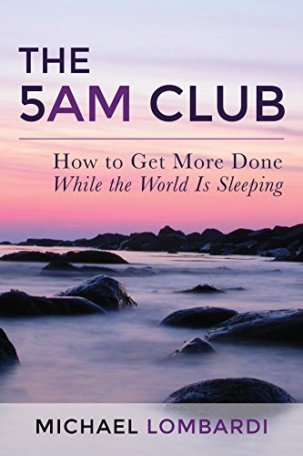 The 5 AM Club: How To Get More Done While The World Is Sleeping (Productivity, Time Management, Getting Things Done, Wake Up Early) (Management Development Books compare prices)