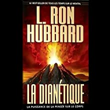 La Dianetique: La Puissance de la Pensee sur le Corps: (Dianetics: The Modern Science of Mental Health) | Livre audio Auteur(s) : L. Ron Hubbard Narrateur(s) :  uncredited