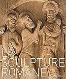 echange, troc Jean-René Gaborit - La sculpture romane - Prix du Cercle Montherlant 2011 - Académie des Beaux Arts - Prix du SNA 2011