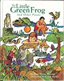 The Little Green Frog: And Other Poems