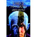 Summer of the Apocalypse ~ James Van Pelt