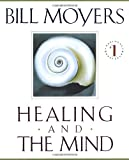 Healing and the Mind (0385476876) by Moyers, Bill