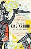 The Acts of King Arthur and His Noble Knights: (Penguin Classics Deluxe Edition) by John Steinbeck