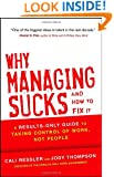 Why Managing Sucks and How to Fix It: A Results-Only Guide to Taking Control of Work, Not People