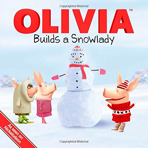 OLIVIA Builds a Snowlady (Olivia TV Tie-in)
