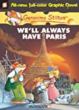 Geronimo Stilton Graphic Novels #11: We'll Always Have Paris
