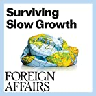 The March/April 2016 Issue of Foreign Affairs Audiomagazin von  Foreign Affairs Gesprochen von: Kevin Stillwell