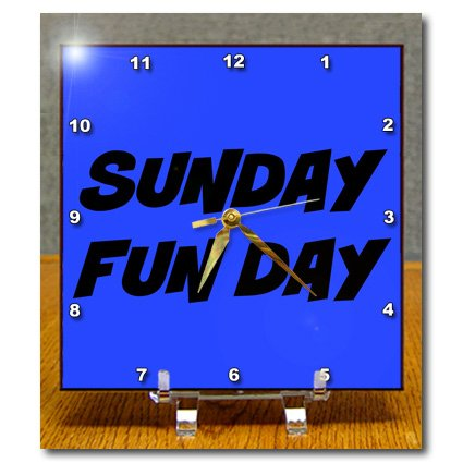 dc_201992 Xander inspirational quotes - Sunday fun day black lettering on a blue background - Desk Clocks a fun day out