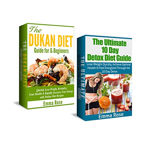 Dukan Diet & 10 Day Detox Diet Box Set: Quickly Lose Weight, Revitalize Your Health & Rapidly Increase Your Energy: Healthier Body, Look Good Feel Good, ... Diet, Dukan Diet Kindle, Dukan Diet Free)