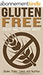 Gluten Free: Facts and Truths About:...