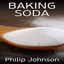 Baking Soda Audiobook by Philip Johnson Narrated by Joanne Andrews