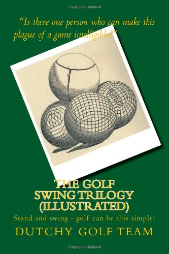 the-golf-swing-trilogy-illustrated-stand-and-swing-golf-can-be-this-simple