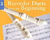 Recorder Duets From The Beginning Book 2 (Bk. 2)