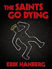 The Saints Go Dying (Arthur Beautyman Mysteries)