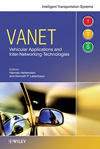 VANET: Vehicular Applications and Inter-Networking Technologies (Intelligent Transport Systems)